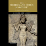 <i>The Politics and Ethics of Identity: In Search of Ourselves</i> by Richard Ned Lebow