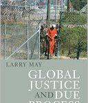 <i></noscript>Global Justice and Due Process </i> by Larry May
