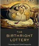 <i>The Birthright Lottery: Citizenship and Global Inequality</i> by Ayelet Shachar