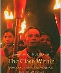 <i>The Clash Within: Religion, Violence, and India&#8217;s Future</i> by Martha C. Nussbaum