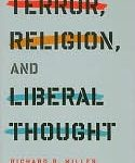 <i></noscript>Terror, Religion, and Liberal Thought</i> by Richard B. Miller