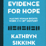<i></noscript>Evidence for Hope: Making Human Rights Work in the 21st Century</i>, by Kathryn Sikkink